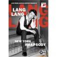 Lang Lang : New York Rhapsody Live from Lincoln Center